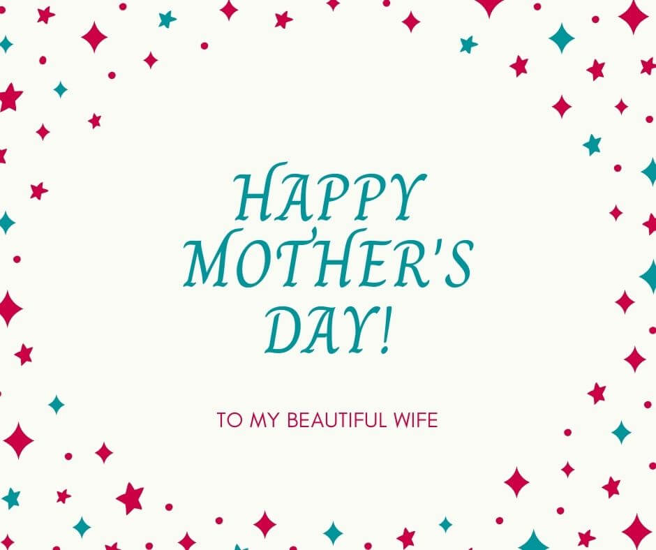 Mothers Day Wishes For Wife