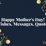 Mother's Day Wishes, Messages and Quotes (2021)