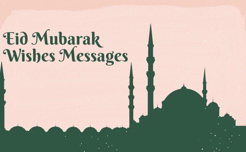 Eid mubarak messages wishes